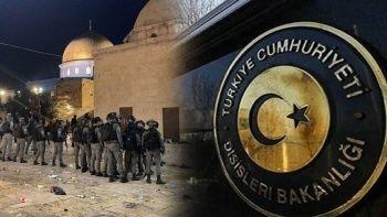 Dışişleri Bakanlığı'ndan İsrail'e sert tepki