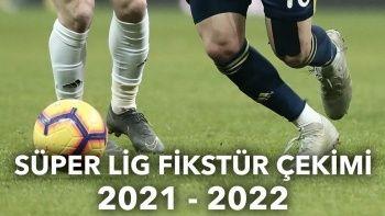 Süper Lig fikstür çekimi ne zaman 2022?