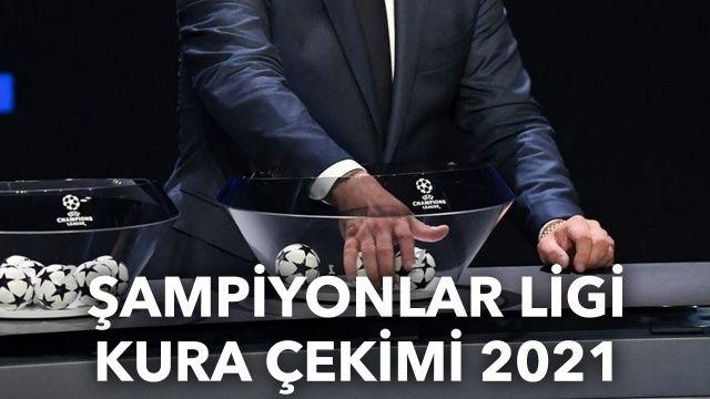 Şampiyonlar Ligi kura çekimi 2021 ne zaman yapılacak?