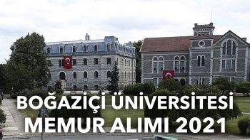 Boğaziçi Üniversitesi memur alımı 2021: Boğaziçi Üniversitesi güvenlik alımı ne zaman yapılacak?