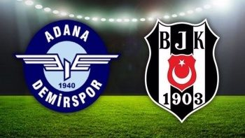 Beşiktaş Adana Demirspor maçı ne zaman? Adana Demirspor Beşiktaş maçı bilet fiyatları