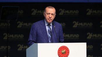 Cumhurbaşkanı Erdoğan MÜSİAD 26. Olağan Genel Kurulu'nda: ABD, Avrupa sefalet içinde!