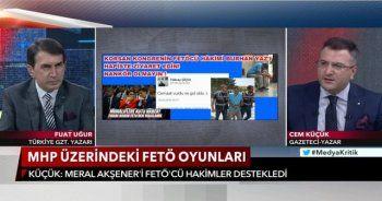 Cem Küçük: Meral Akşener'i destekleyen tüm hakimler FETÖ'cü çıktı