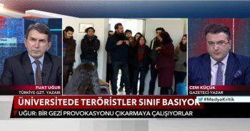 Fuat Uğur: Aşağılık yaratıklar üniversiteleri terörize ediyorlar
