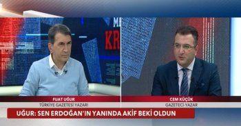 'Sen Erdoğan'ın yanında Akif Beki oldun'