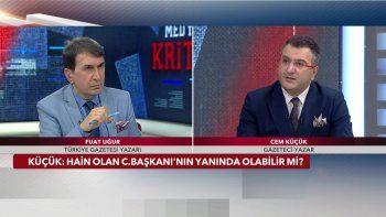 Cem Küçük: Hain olan Erdoğan'ın yanında olabilir mi?