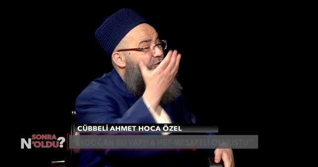 Cübbeli Ahmet Hoca: Gece, gündüz Erdoğan'a dua ediyorum