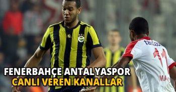 Fenerbahçe Antalyaspor canlı | FB Antalya maçı Skoru Kaç Kaç?