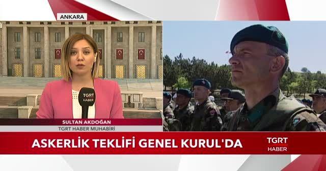 Yeni askerlik sistemi teklifi Meclis Genel Kurulu'da