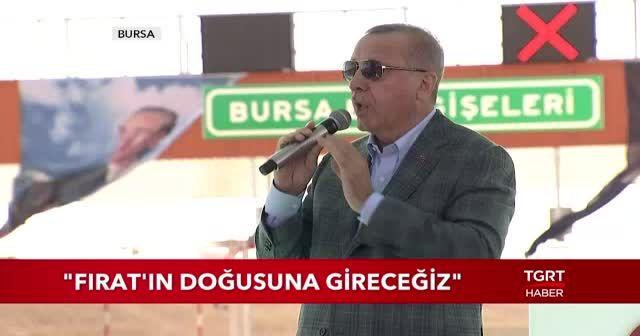 Cumhurbaşkanı Erdoğan'dan Fırat'ın doğusuna operasyon sinyali