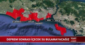 İstanbul depreminde alt yapı çökecek! İçecek su bulamayacağız