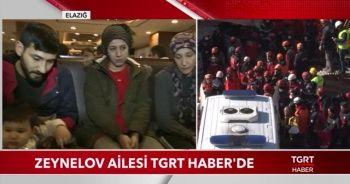 Enkaz altından çıkarılan Zeynelov ve ailesi TGRT Haber'de