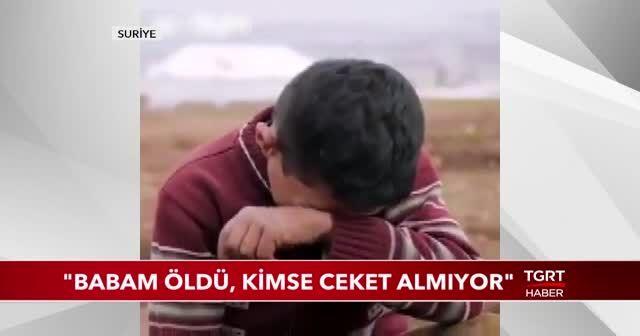 'Babam öldü, kimse ceket almıyor'