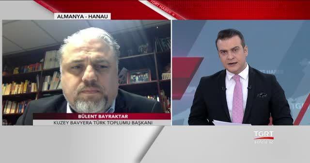 Bülent Bayraktar, Almanya'da yükselen ırkçı saldırıların nedenini TGRT Haber'e açıkladı