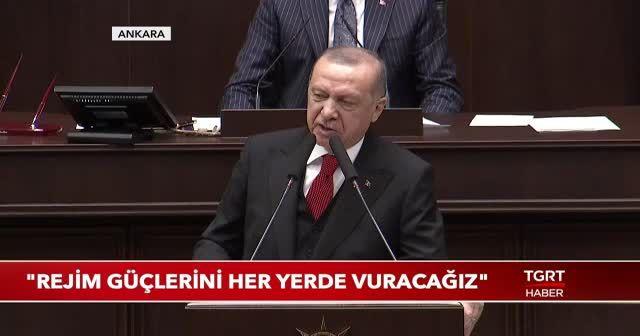 Cumhurbaşkanı Erdoğan: Rejim güçlerini her yerde vuracağız