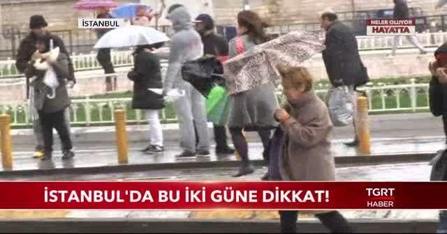 İstanbul'da bu iki güne dikkat