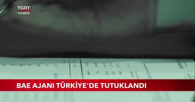 BAE ajanı Türkiye'de tutuklandı