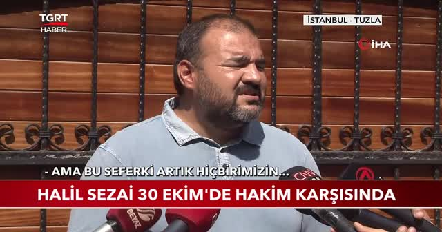 Halil Sezai 30 Ekim'de hakim karşısında