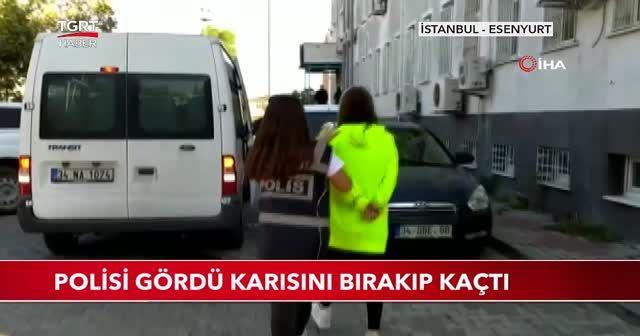Polisi gördü karısını bırakıp kaçtı