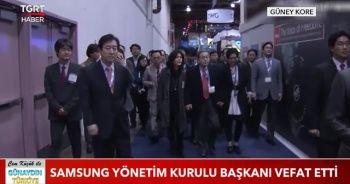 Samsung yönetim kurulu başkanı hayatını kaybetti