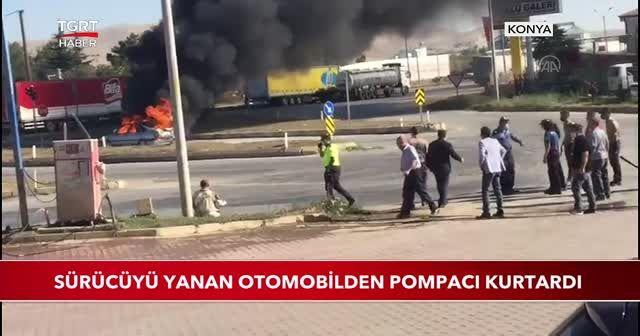 Sürücüyü yanan otomobilden pompacı kurtardı