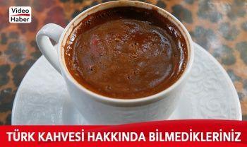 Türk Kahvesi hakkında bilmedikleriniz