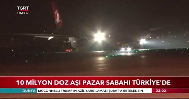 10 milyon doz aşı pazar sabahı Türkiye'de