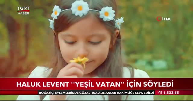 Haluk Levent ''Yeşil Vatan'' için söyledi
