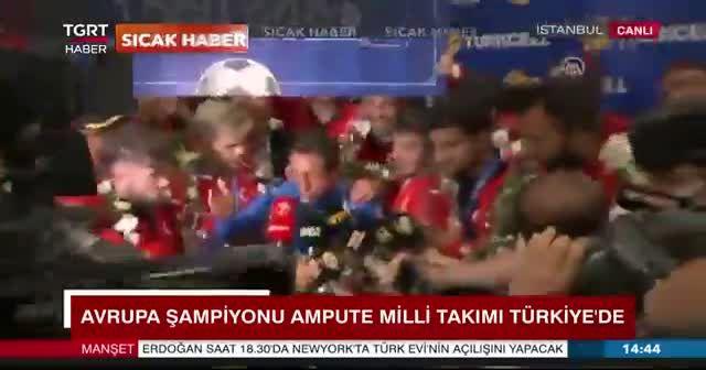 Avrupa şampiyonu Ampute Futbol Milli Takımı'na coşkulu karşılama