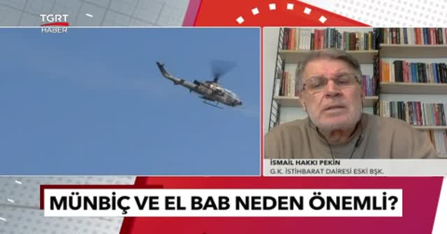 Genelkurmay İstihbarat Dairesi eski Başkanı İsmail Hakkı Pekin'den flaş Suriye operasyonu yorumu!